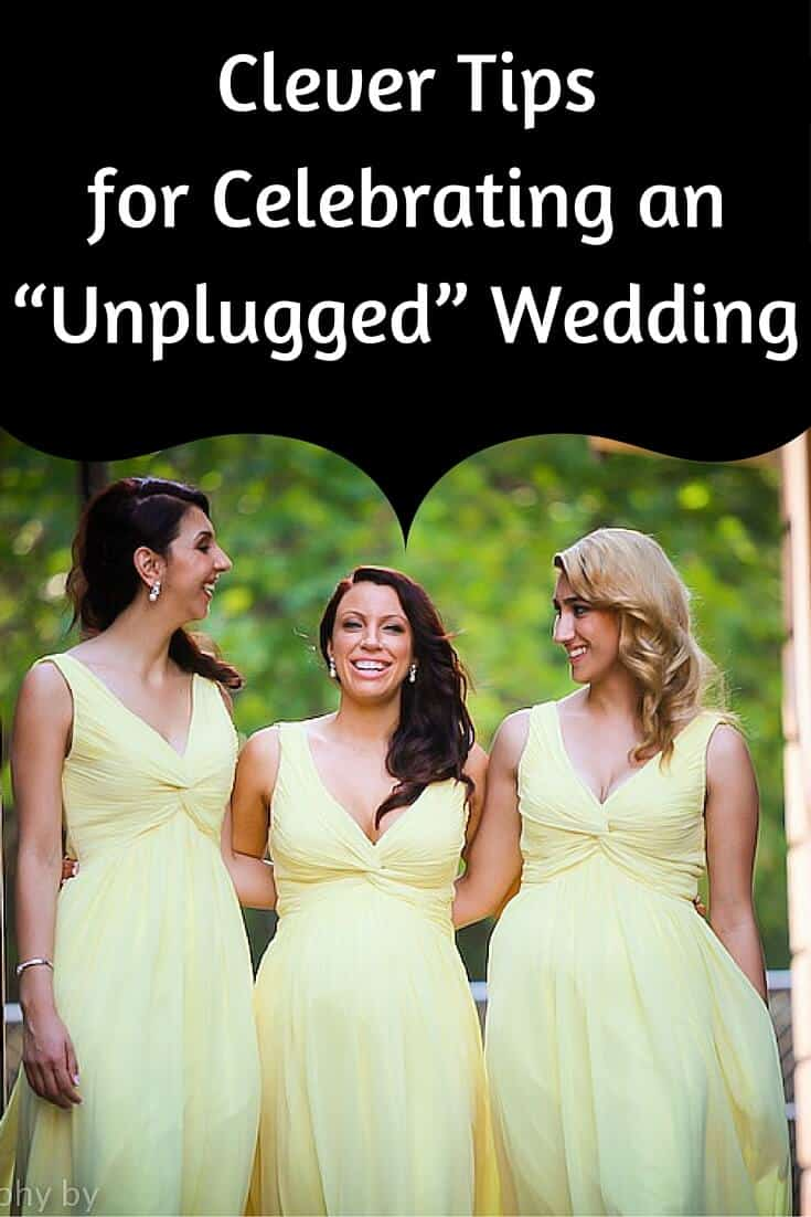 """Clever Tips for Celebrating an """"Unplugged"""" Wedding"""