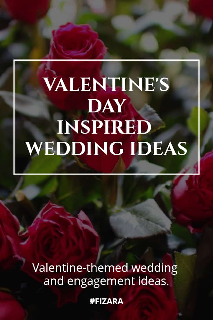 Valentine-themed wedding and engagement ideas
