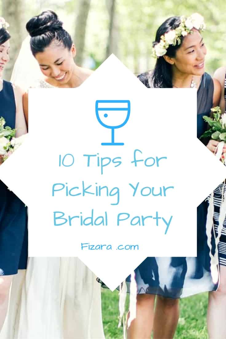 10 Tips for Picking Your Bridal Party