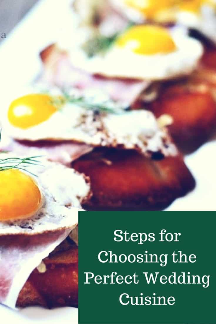 Steps for Choosing the Perfect Wedding Cuisine